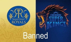 CSK and RR out for two years from IPL.