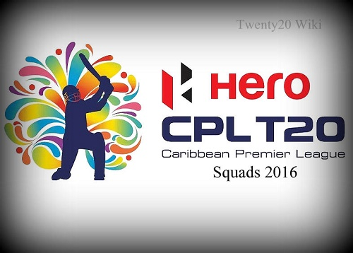 All 6 Teams Squad for CPL 2016.