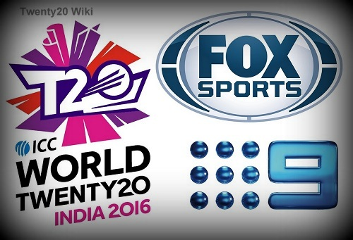 Fox Sports, Channel 9 to broadcast world t20 2016 in Australia.