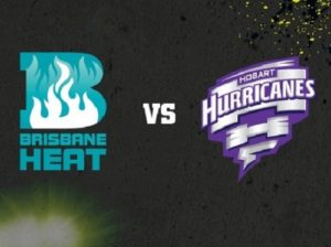 Brisbane Heat vs Hobart Hurricanes Live Streaming