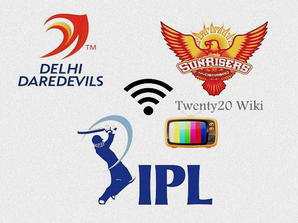 Delhi Daredevils vs Sunrisers Hyderabad live streaming.